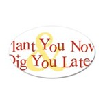 Plant You Now & Dig You Later 38.5 x 24.5 Oval