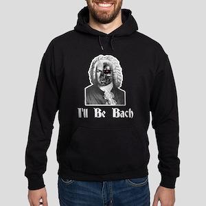 I'll Be Bach (2) Hoodie (dark)