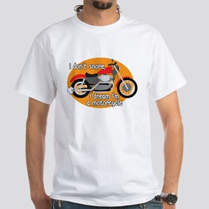 I Dream I'm A Motorcyle T-Shirt