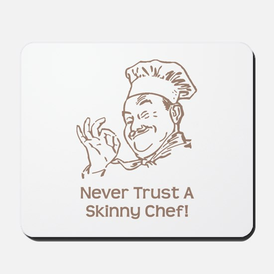 Skinny Chef Mousepad