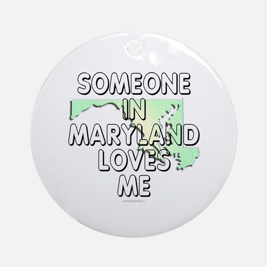 Someone in Maryland Ornament (Round)