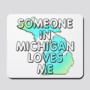 Someone in Michigan Mousepad