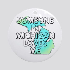 Someone in Michigan Ornament (Round)