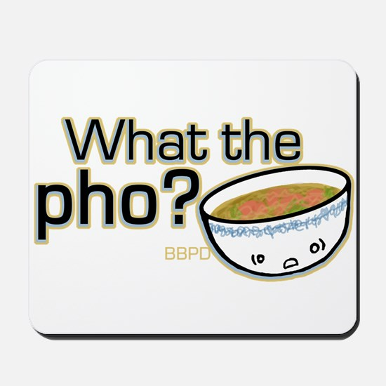 What the Pho Mousepad