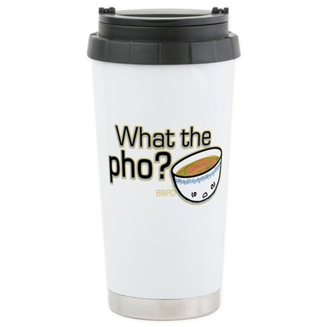 What the Pho Stainless Steel Travel Mug