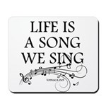 Life is a song we sing-tomaca Mousepad