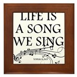 Life is a song we sing-tomaca Framed Tile