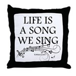 Life is a song we sing-tomaca Throw Pillow