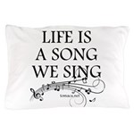 Life is a song we sing-tomaca Pillow Case