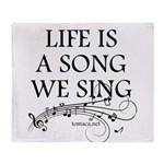 Life is a song we sing-tomaca Throw Blanket