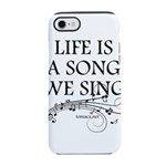 Life is a song we sing-tomaca iPhone 7 Tough Case