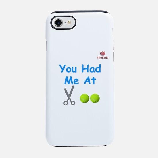 You had Me At iPhone 7 Tough Case