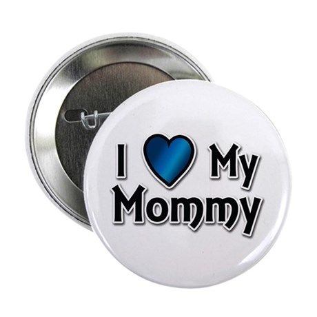 """I Love My Mommy 2.25"""" Button (10 pack)"""