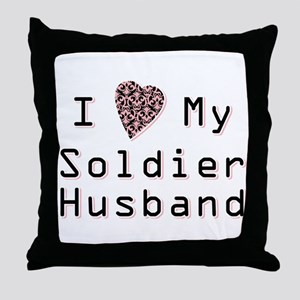 I Love My Soldier Husband Throw Pillow