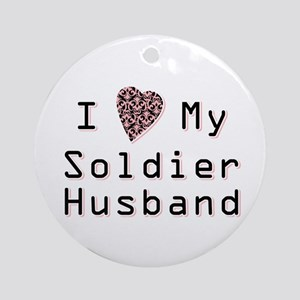 I Love My Soldier Husband Ornament (Round)