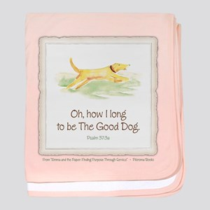 Be the Good Dog baby blanket