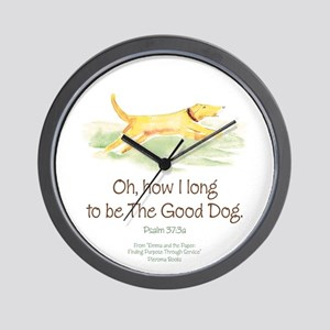 Be the Good Dog Wall Clock