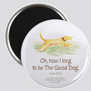 Be the Good Dog Magnet