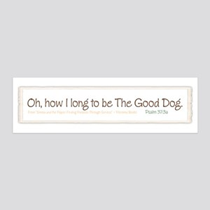 Be the Good Dog 42x14 Wall Peel