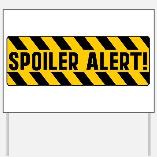 Spoiler Alert Yard Sign