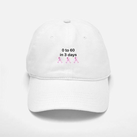 0 to 60 in 3 days Baseball Baseball Cap