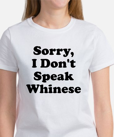Sorry I Don't Speak Whinese S Women's T-Shirt