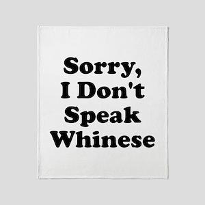 Sorry I Don't Speak Whinese S Throw Blanket