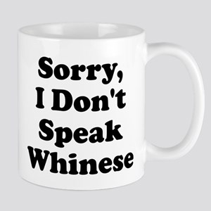 Sorry I Don't Speak Whinese S Mug