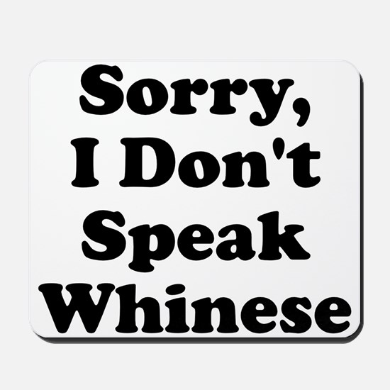 Sorry I Don't Speak Whinese S Mousepad