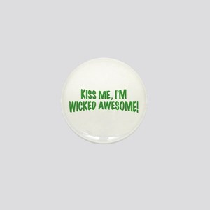 Kiss Me I'm Wicked Awesome Mini Button