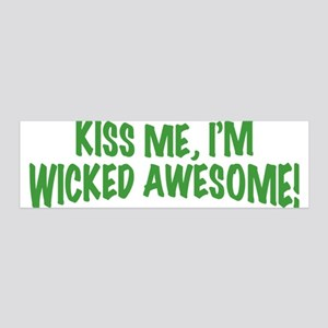 Kiss Me I'm Wicked Awesome 42x14 Wall Peel