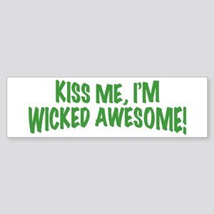 Kiss Me I'm Wicked Awesome Sticker (Bumper)