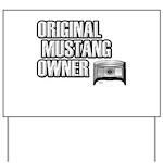 Mustang Owner Yard Sign