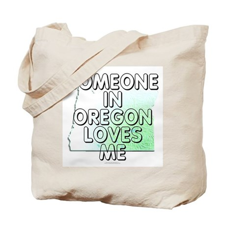 Someone in Oregon Tote Bag