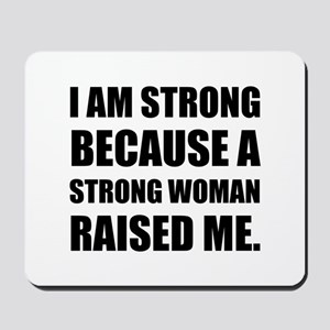 Strong Woman Raised Me Mousepad