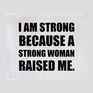 Strong Woman Raised Me Throw Blanket