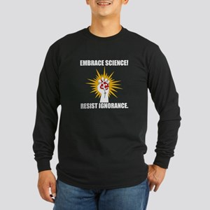 Embrace Science Resist Ignorance Long Sleeve T-Shi