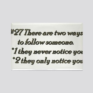 Rule 27 There are two ways to follow someone Recta