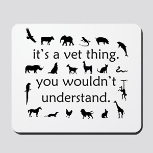 It's A Vet Thing Mousepad
