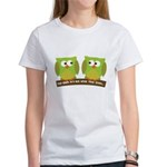 The owls are not what they seem Women's T-Shirt