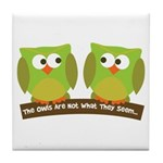 The owls are not what they seem Tile Coaster