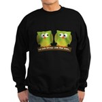 The owls are not what they seem Sweatshirt (dark)