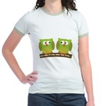 The owls are not what they seem Jr. Ringer T-Shirt