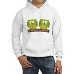 The owls are not what they seem Hooded Sweatshirt