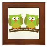 The owls are not what they seem Framed Tile