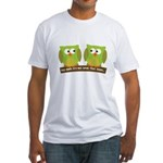 The owls are not what they seem Fitted T-Shirt