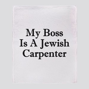 My Boss Is A Jewish Carpenter Throw Blanket
