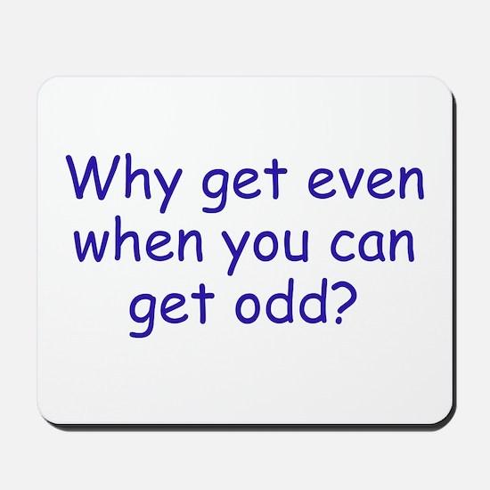 Get Odd Mousepad