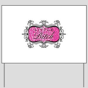 Pink Little Bitch Yard Sign