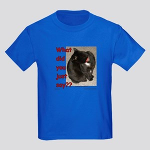 What Did You Just Say?? Kids Dark T-Shirt